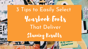 Tips to Select Yearbook Fonts
